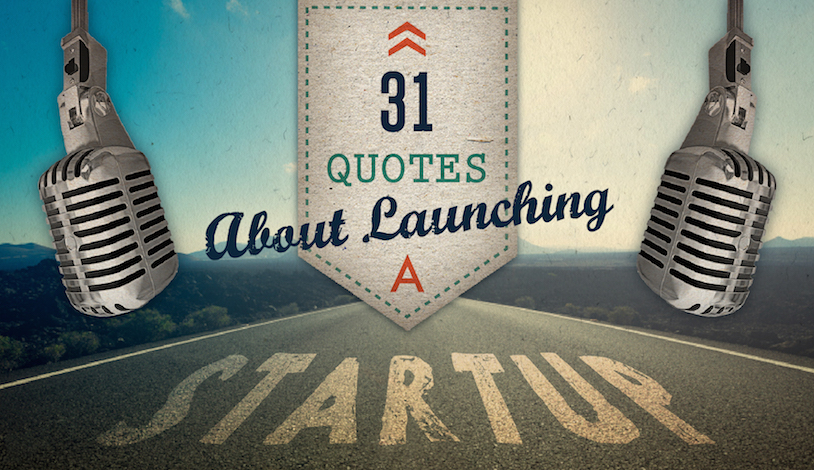 quotes about launching startup