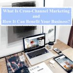 What is Cross-Channel Marketing