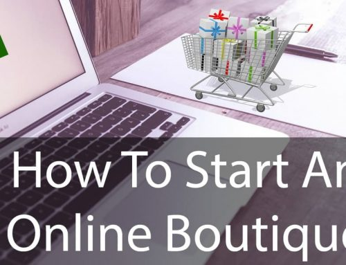 How To Start an Online Boutique eCommerce Site – Complete Starter